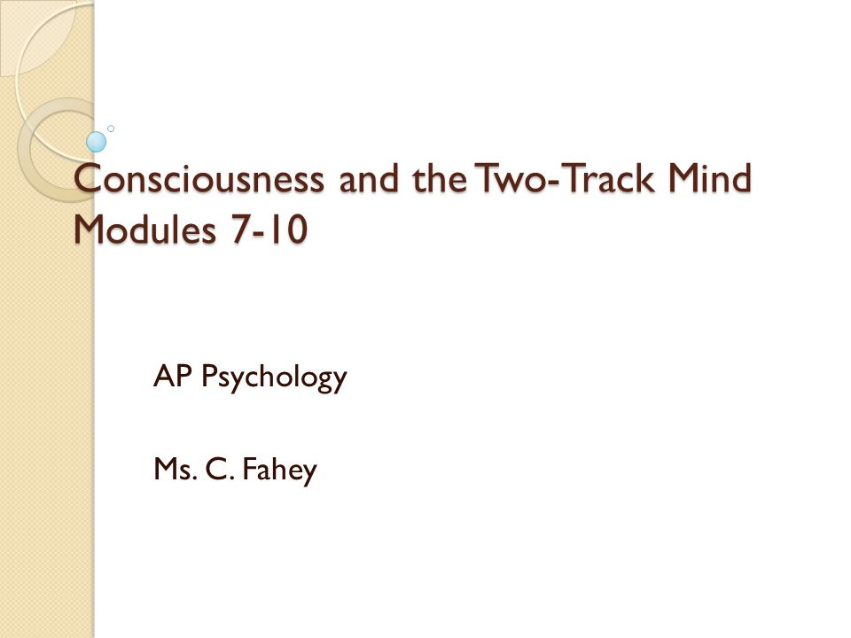 psychology myers 9e chapter 3 conscious and the two track mind Handouts, etc are uploaded below by chapter ap links myers psychology chapter 3: consciousness and the two-track mind chap_3consciousness_and_2_track.