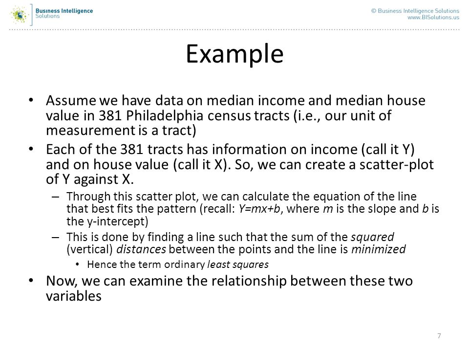 Example Assume we have data on median income and median house value in 381 Philadelphia census tracts (i.e., our unit of measurement is a tract)