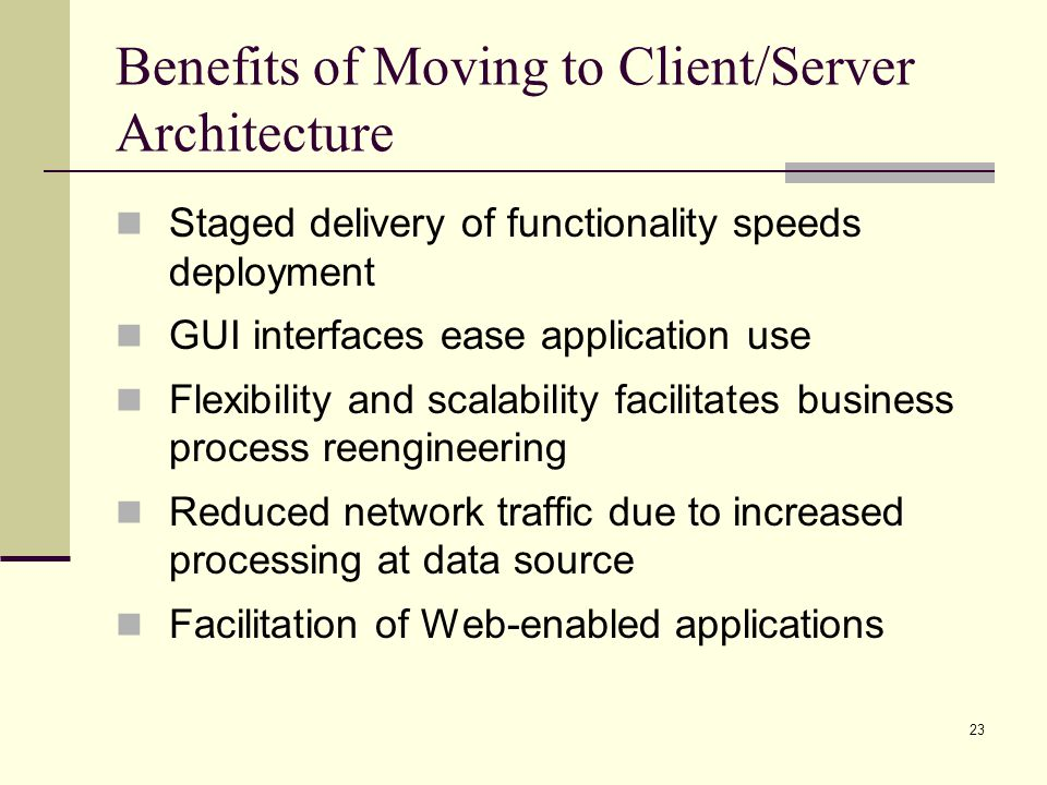 Benefits of Moving to Client/Server Architecture