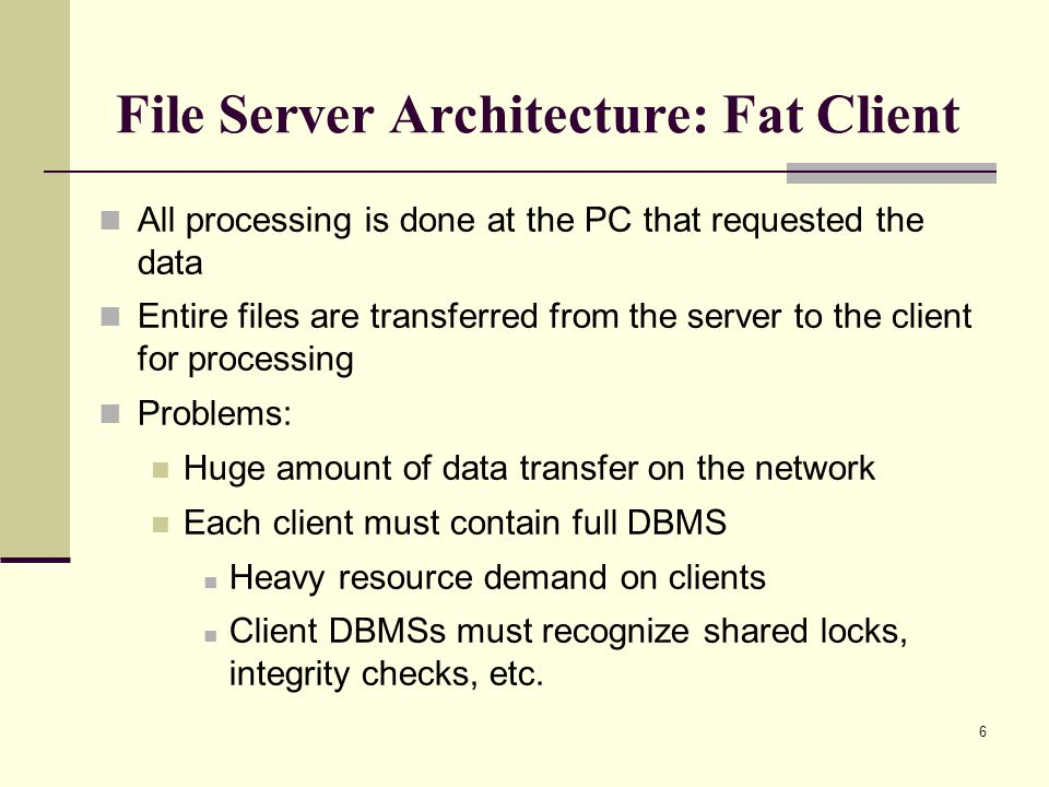 File Server Architecture: Fat Client