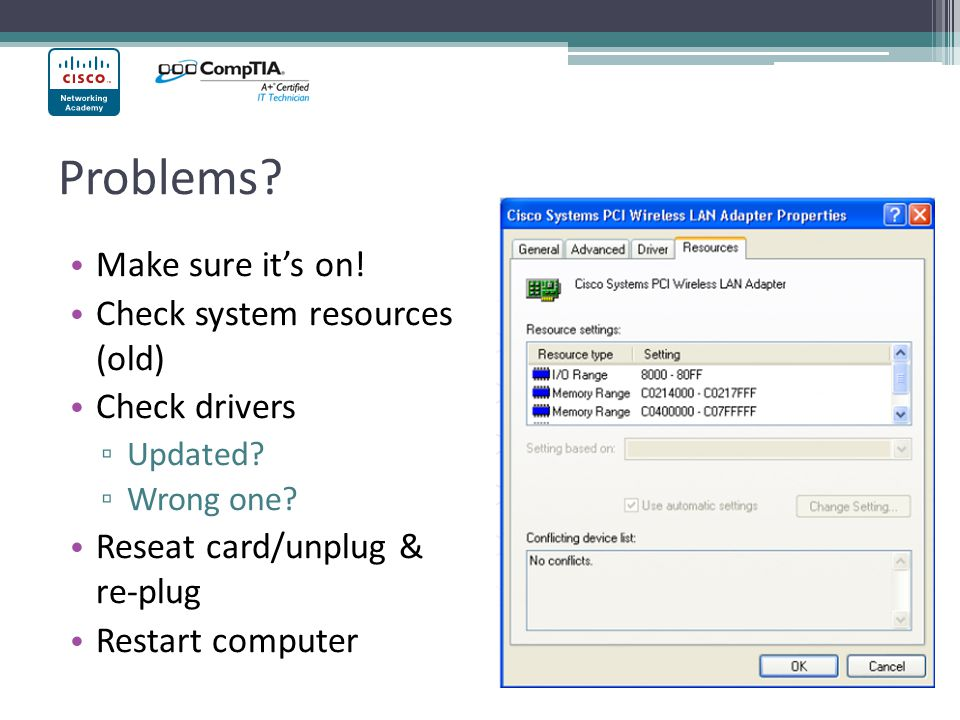 Problems Make sure it's on! Check system resources (old)