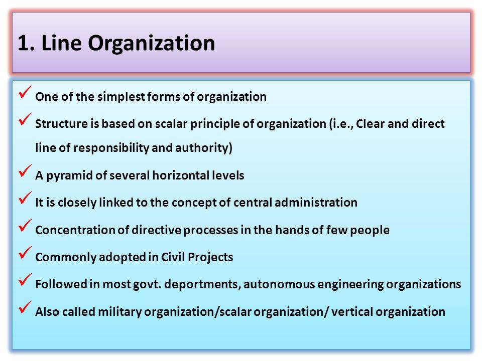 1. Line Organization One of the simplest forms of organization