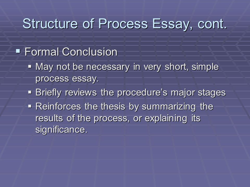 Thesis Statements For Essays Structure Of Process Essay Cont Sample English Essays also Persuasive Essay Topics For High School Students The Process Essay  Ppt Video Online Download Essay On Business