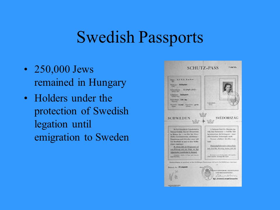 Swedish Passports 250,000 Jews remained in Hungary