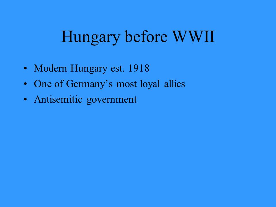 Hungary before WWII Modern Hungary est. 1918