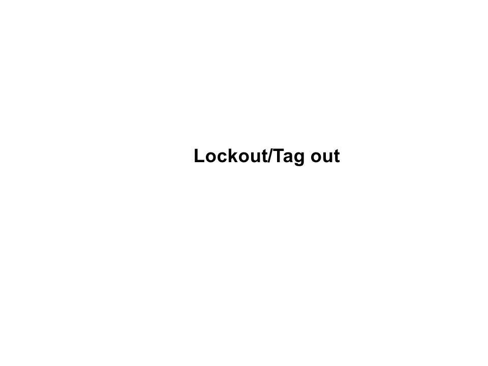 Lockout/Tag out