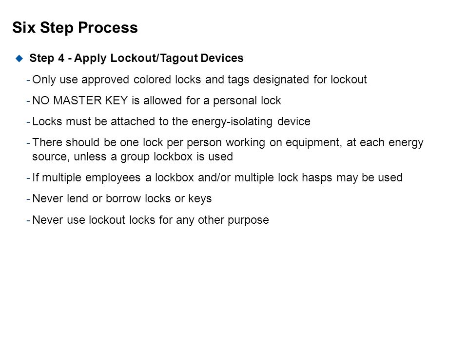 Six Step Process Step 4 - Apply Lockout/Tagout Devices
