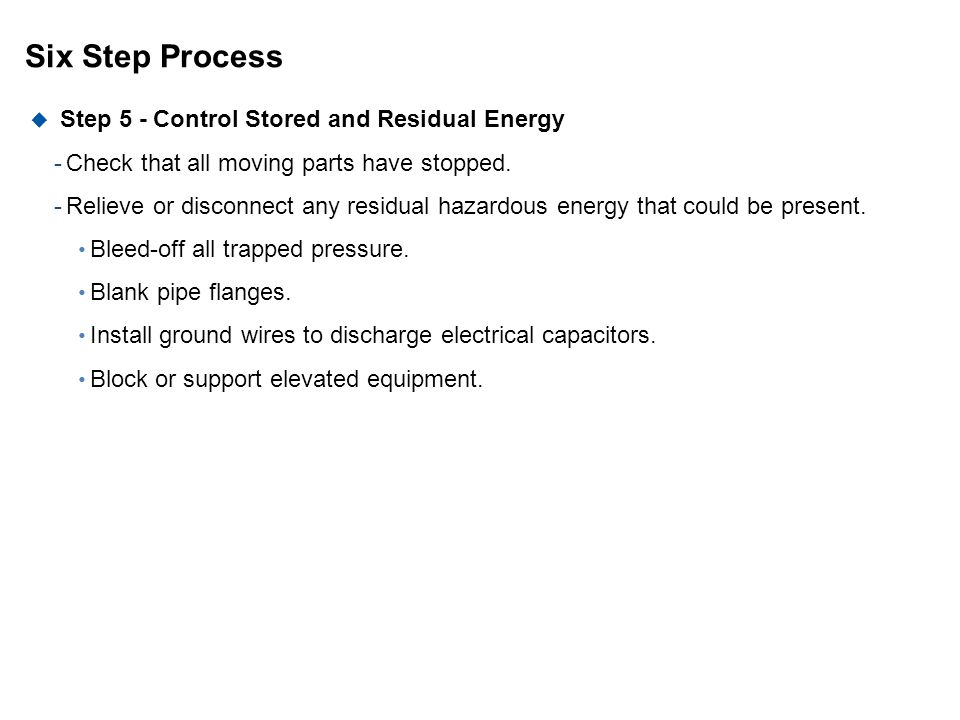 Six Step Process Step 5 - Control Stored and Residual Energy