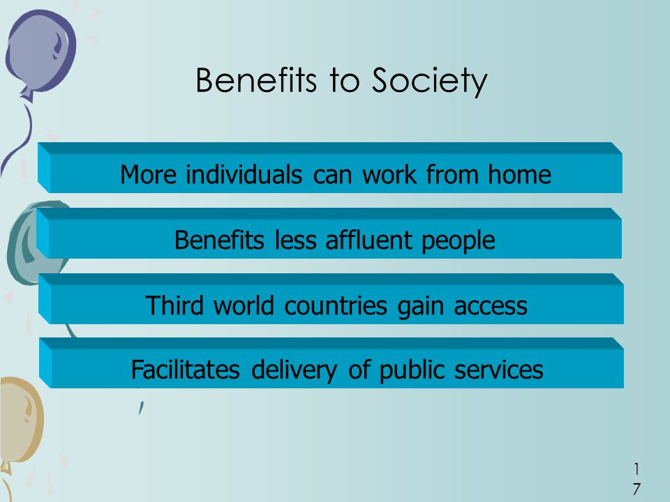 Benefits to Society More individuals can work from home