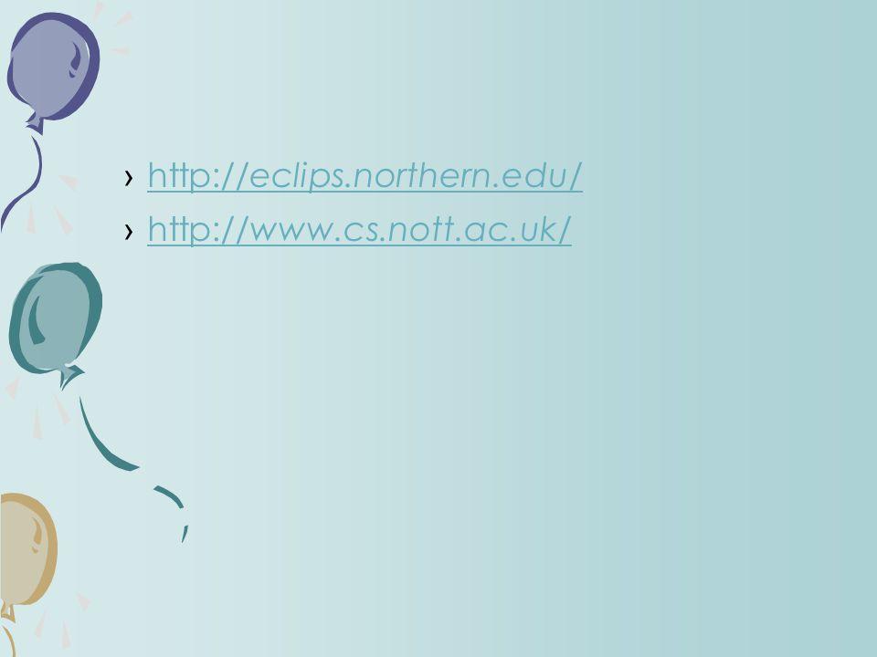 http://eclips.northern.edu/ http://www.cs.nott.ac.uk/