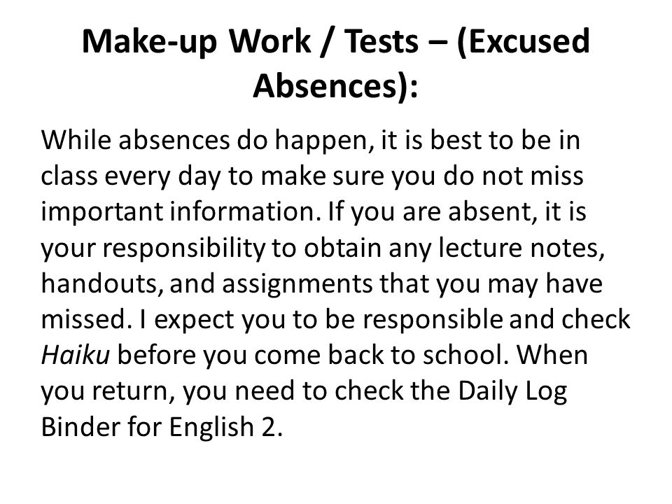 Make-up Work / Tests – (Excused Absences):