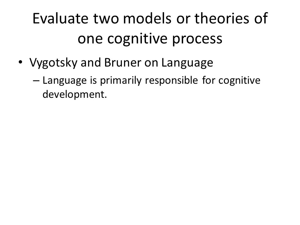 evaluate two models of one cognitive Models of cognitive processes are commonplace within a subset of  out in the  context of two research traditions that examine how people make  david j  weiss is a  functional measurement researchers also evaluate cognitive  models.