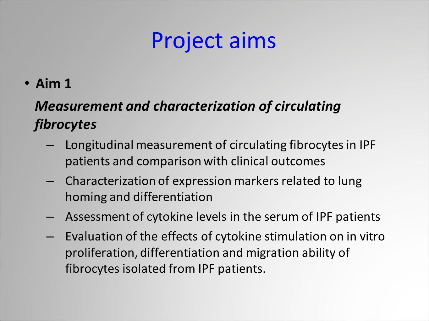 Project aims Aim 1. Measurement and characterization of circulating fibrocytes.