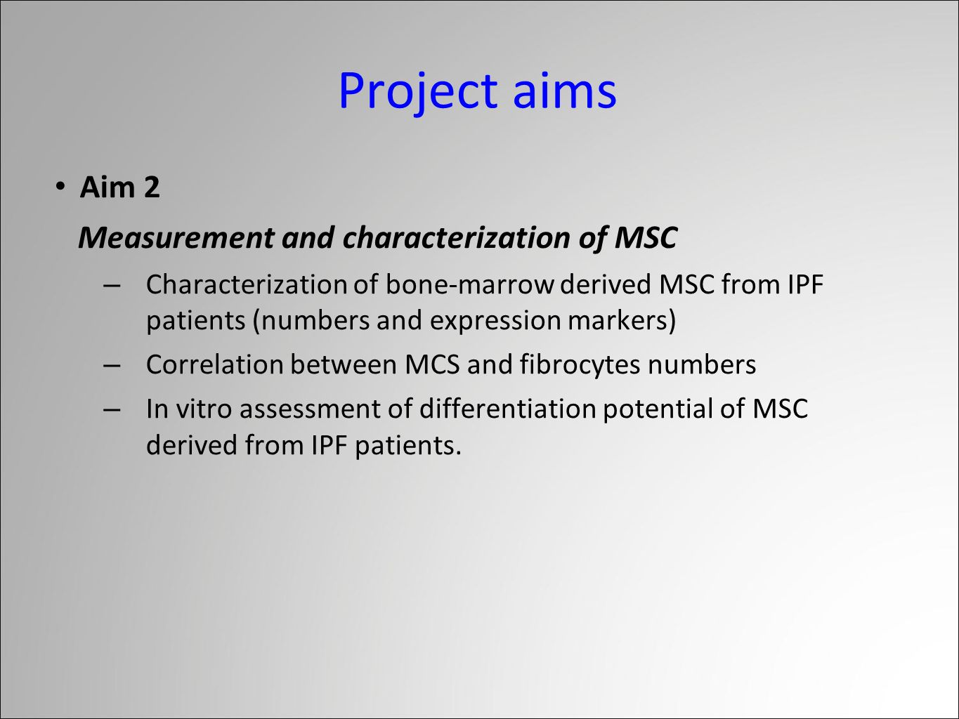 Project aims Aim 2 Measurement and characterization of MSC