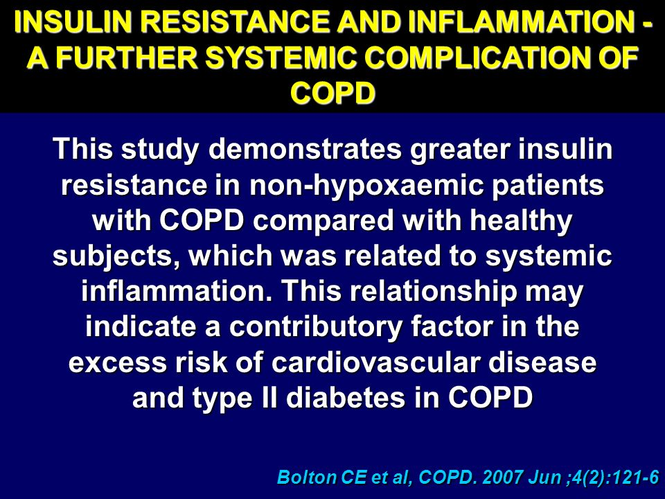 INSULIN RESISTANCE AND INFLAMMATION - A FURTHER SYSTEMIC COMPLICATION OF COPD