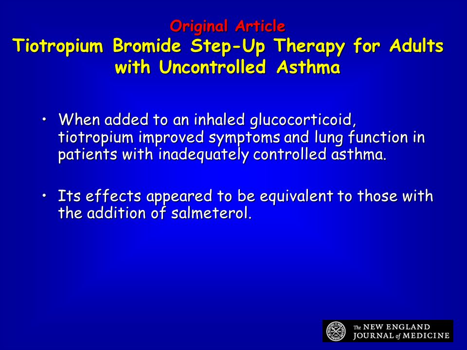 Original Article Tiotropium Bromide Step-Up Therapy for Adults with Uncontrolled Asthma