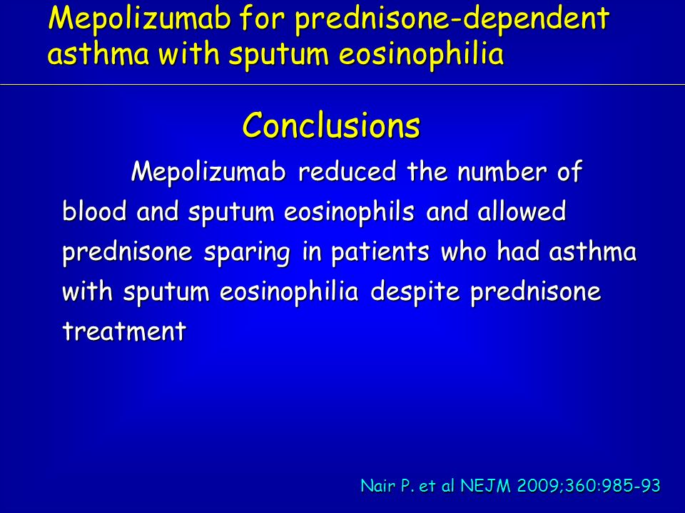 Mepolizumab for prednisone-dependent asthma with sputum eosinophilia