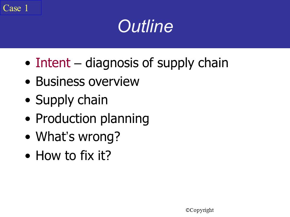 Outline Intent – diagnosis of supply chain Business overview