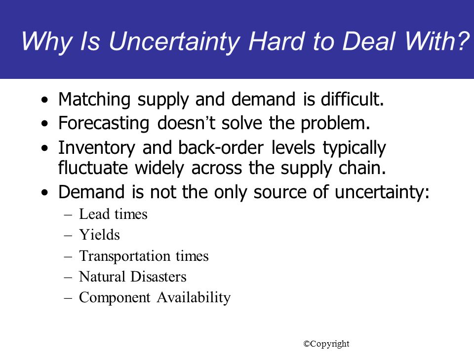Why Is Uncertainty Hard to Deal With