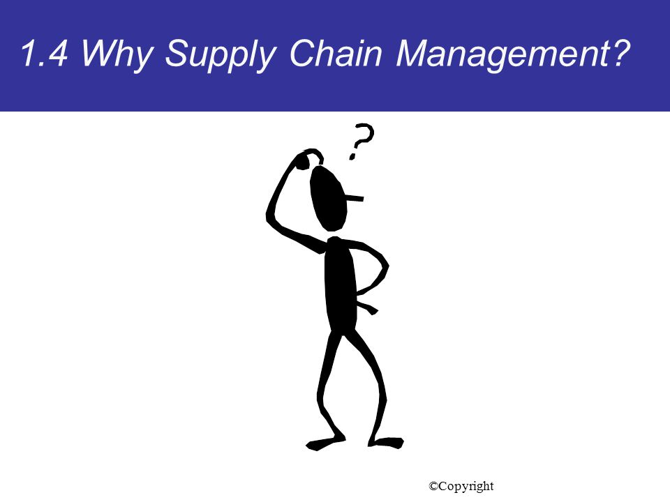 1.4 Why Supply Chain Management