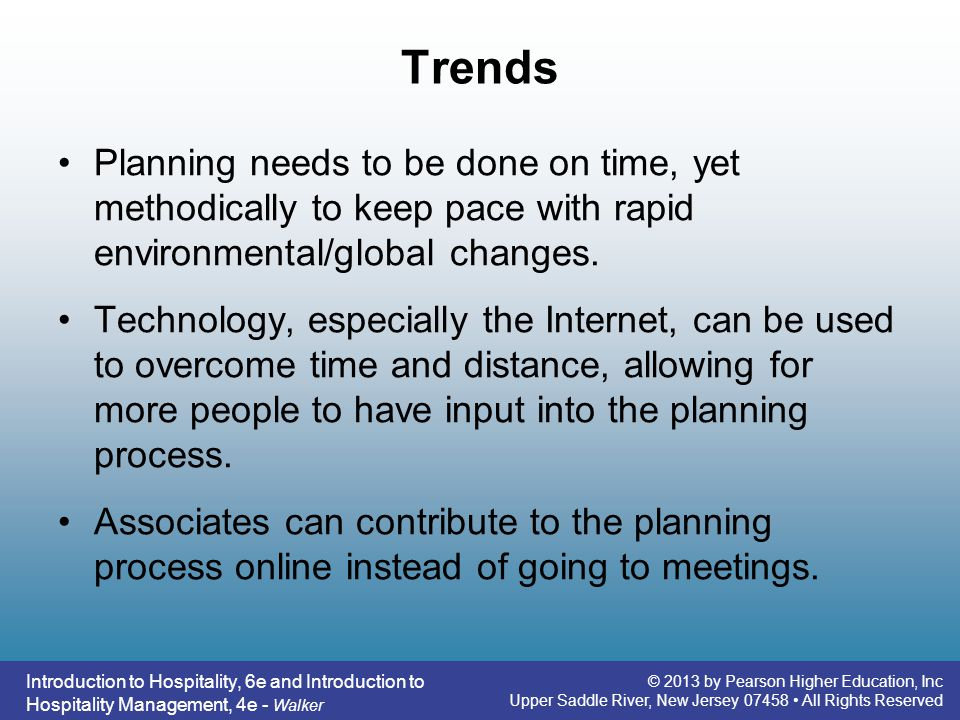 Trends Planning needs to be done on time, yet methodically to keep pace with rapid environmental/global changes.