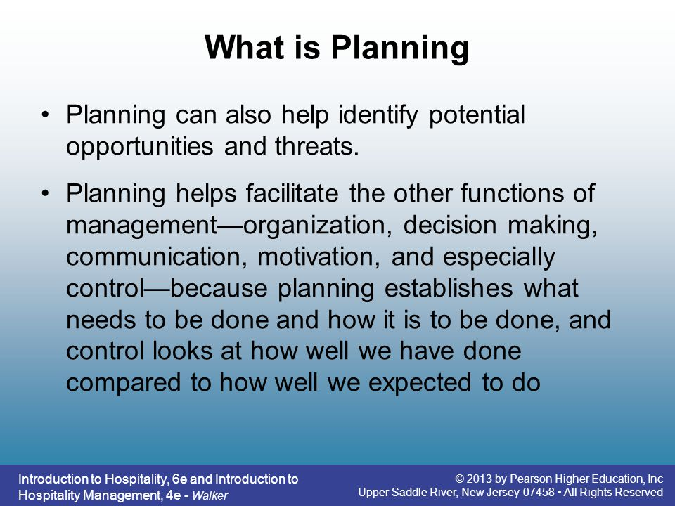 What is Planning Planning can also help identify potential opportunities and threats.