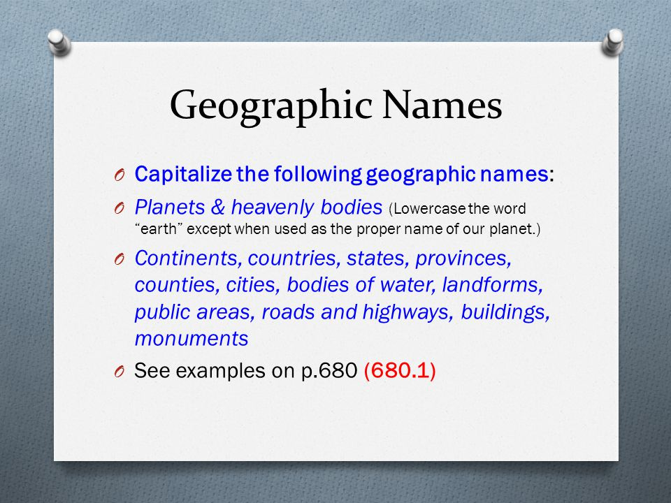 Geographic Names Capitalize the following geographic names: