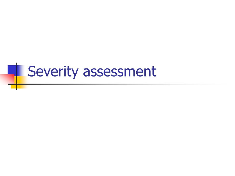 Severity assessment