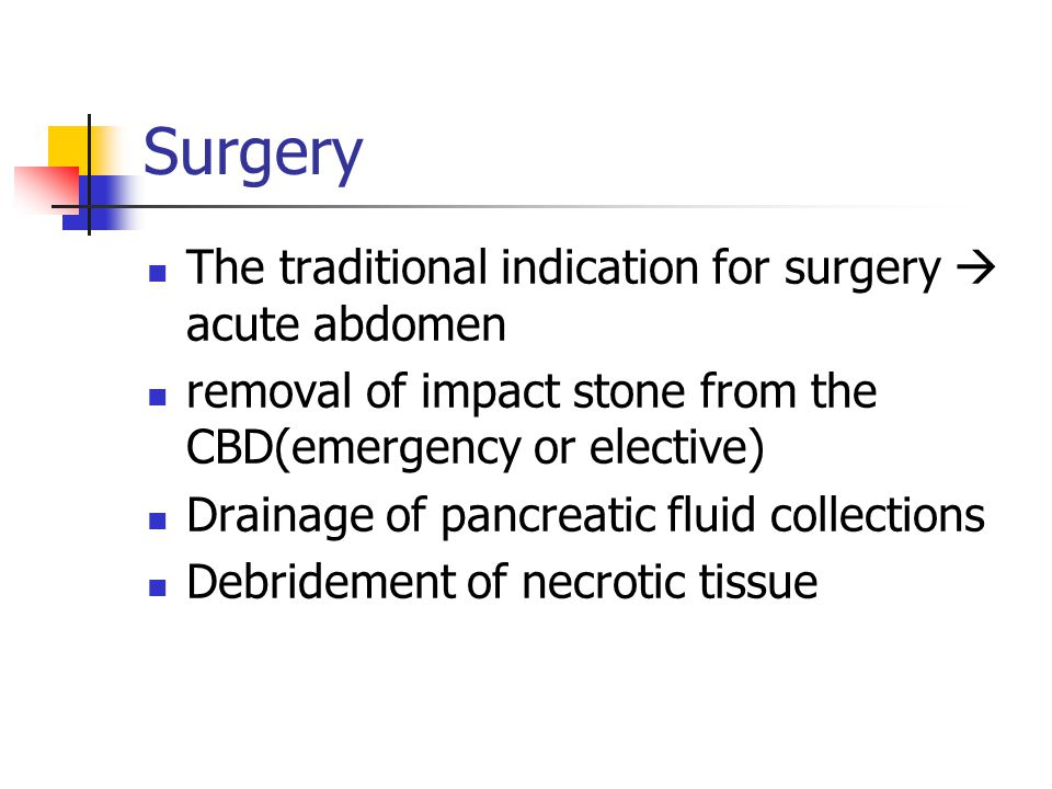 Surgery The traditional indication for surgery  acute abdomen