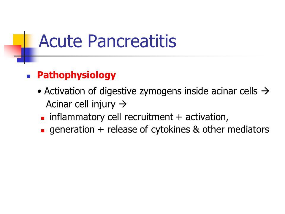 Acute Pancreatitis Pathophysiology. • Activation of digestive zymogens inside acinar cells  Acinar cell injury 
