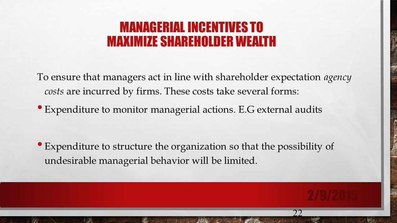 how to maximise shareholder wealth 1 explain the shareholder wealth maximization goal of the firm and how it can be  measured make an argument for why it is a better goal than maximizing profit.