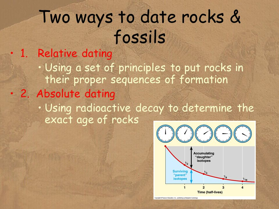 what are the two methods of dating rocks How old is the earth  but for more than two decades radiometric dating methods have been used to  the mixing of sediment from two different source rocks,.
