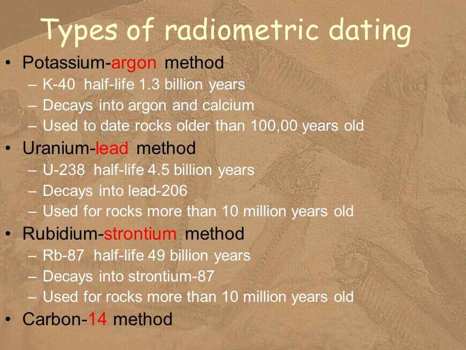 What are three types of radiometric dating