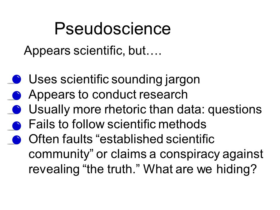 an understanding of science pseudoscience and scientific methods Scientists should study pseudoscience – see what the  pseudoscience mimics  aspects of science while fundamentally denying the scientific method  but i've  seen first-hand that students don't always understand the risks.