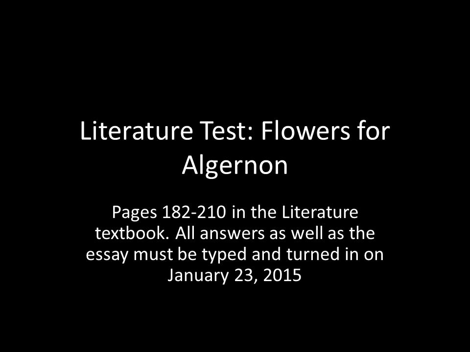 "authors background flowers for algernon As you read ""flowers for algernon,"" watch for new settings, charac-  build  background you will  a read and discuss what situation has the author set  up."