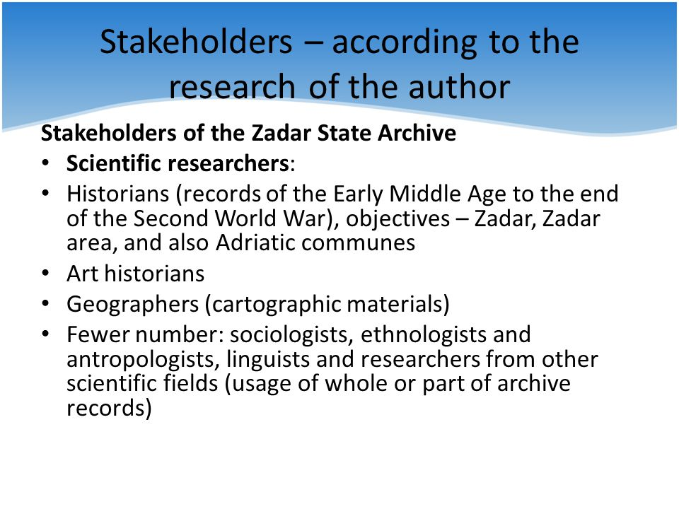 Stakeholders – according to the research of the author