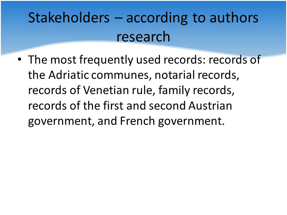 Stakeholders – according to authors research