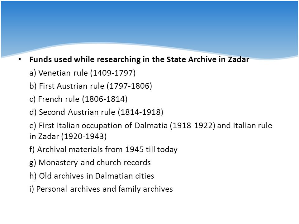 Funds used while researching in the State Archive in Zadar