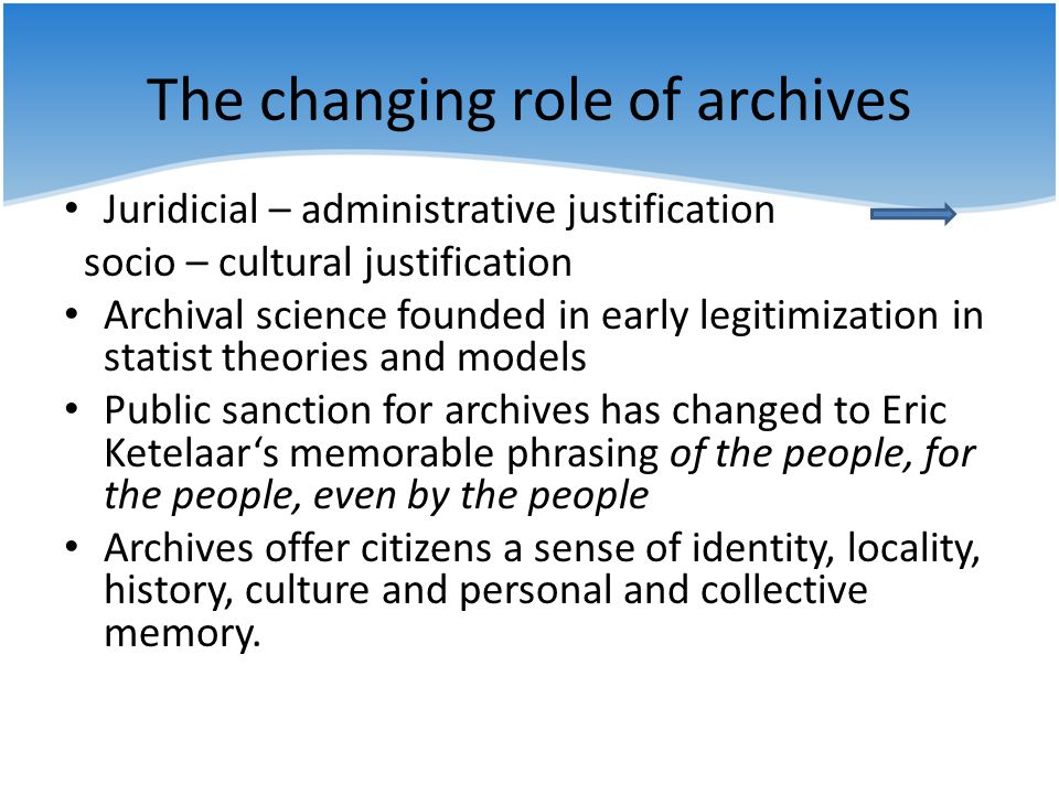 The changing role of archives