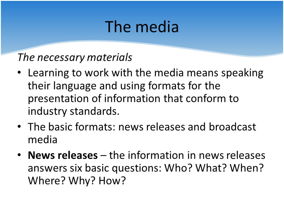 The media The necessary materials