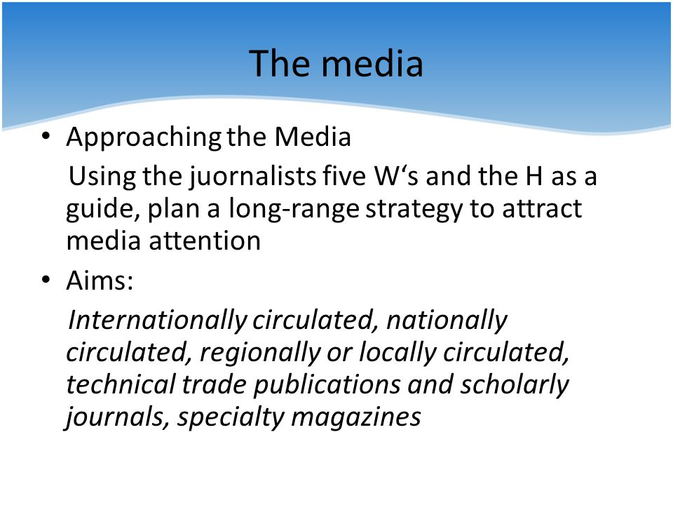 The media Approaching the Media