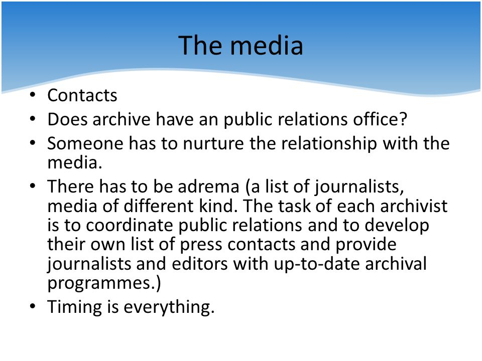 The media Contacts Does archive have an public relations office