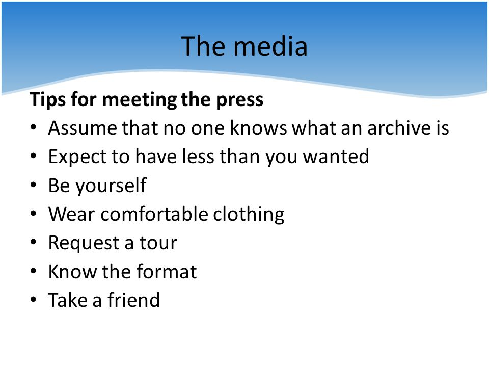 The media Tips for meeting the press