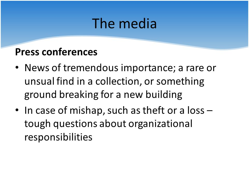 The media Press conferences