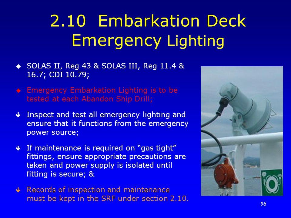 ship emergency lighting regulations. 2.10 embarkation deck emergency lighting ship regulations (