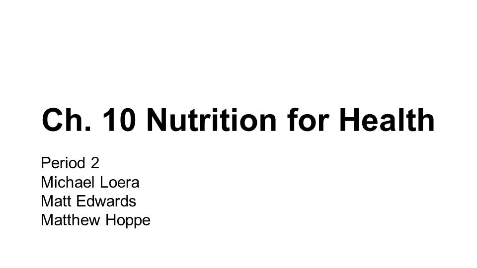 Ch 10 Nutrition For Health