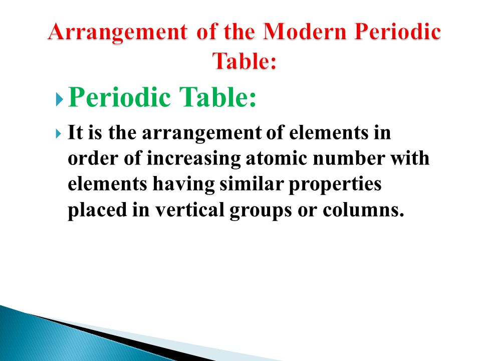 Arrangement of the Modern Periodic Table: