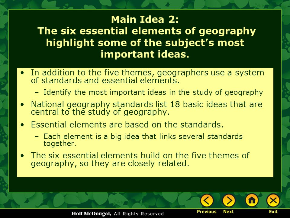 Main Idea 2: The six essential elements of geography highlight some of the subject's most important ideas.