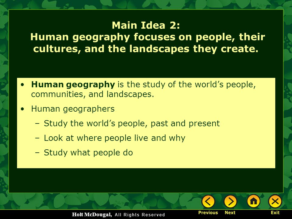 Main Idea 2: Human geography focuses on people, their cultures, and the landscapes they create.