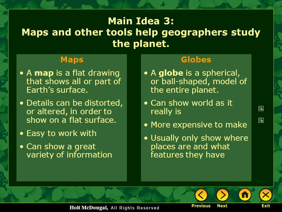 Main Idea 3: Maps and other tools help geographers study the planet.